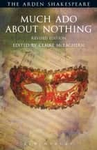 Much Ado About Nothing: Revised Edition ebook by William Shakespeare,Claire McEachern