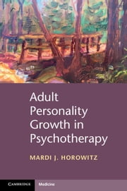 Adult Personality Growth in Psychotherapy ebook by Mardi J. Horowitz