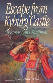 Escape From Kyburg Castle ebook by Christmas Carol Kauffman