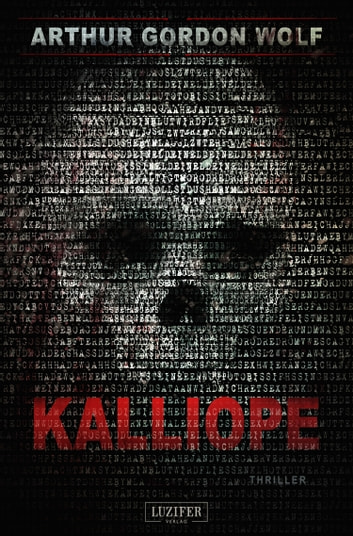 Kalliope - Roman ebook by Arthur Gordon Wolf