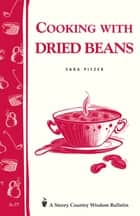 Cooking with Dried Beans ebook by Sara Pitzer