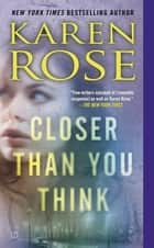 Closer Than You Think ebook by Karen Rose
