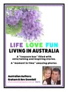 Life Love Fun Living in Australia - Part 2 ebook by Bev Dowdell,Graham Dowdell