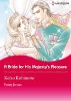 A Bride for His Majesty's Pleasure (Harlequin Comics) ebook by Penny Jordan,Keiko Kishimoto