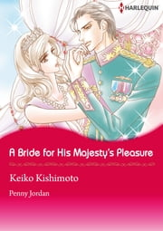 A Bride for His Majesty's Pleasure (Harlequin Comics) - Harlequin Comics ebook by Penny Jordan,Keiko Kishimoto