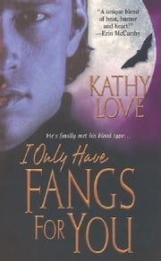 I Only Have Fangs For You ebook by Kathy Love