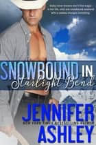 Snowbound in Starlight Bend - A Riding Hard Novella ebook by Jennifer Ashley