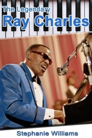 The Legendary Ray Charles ebook by Stephanie Williams