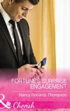 Fortune's Surprise Engagement (Mills & Boon Cherish) (The Fortunes of Texas: The Secret Fortunes, Book 5) eBook by Nancy Robards Thompson