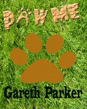 Paw Me ebook by Gareth Parker