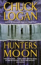 Hunter's Moon eBook by Chuck Logan