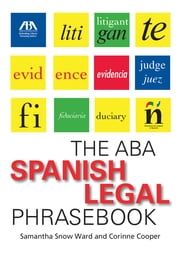 The ABA Spanish Legal Phrasebook ebook by Samantha Ward,Corinne Cooper