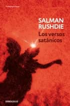 Los versos satánicos ebook by Salman Rushdie