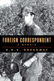 Foreign Correspondent - A Memoir ebook by H.D.S. Greenway