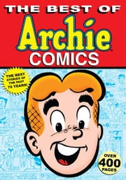 The Best of Archie Comics ebook by Archie Superstars