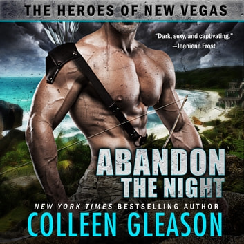 Abandon the Night - The Heroes of New Vegas Book 3 audiobook by Colleen Gleason,Joss Ware