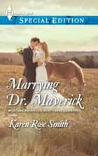 Marrying Dr. Maverick ebook by Karen Rose Smith