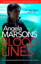 Blood Lines - An absolutely GRIPPING thriller that will have you hooked eBook by Angela Marsons