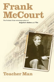 Teacher Man - A Memoir ebook by Frank McCourt