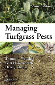 Managing Turfgrass Pests, Second Edition ebook by Watschke, Thomas L.