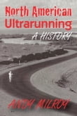 North American Ultrarunning: A History