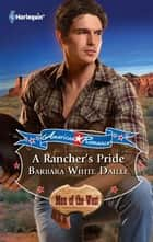 A Rancher's Pride - A Single Dad Romance電子書籍 Barbara White Daille