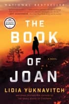 The Book of Joan - A Novel ebook by Lidia Yuknavitch
