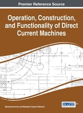 Operation, Construction, and Functionality of Direct Current Machines ebook by Muhammad Amin,Mubashir Husain Rehmani