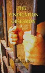 The Vindication Obsession ebook by Bill Hylton
