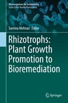 Rhizotrophs: Plant Growth Promotion to Bioremediation ebook by Samina Mehnaz