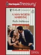 A Man Worth Marrying ebook by Phyllis Halldorson