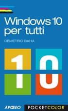 Windows 10 per tutti eBook by Demetrio Baha