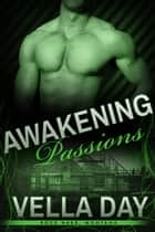 Awakening Passions ebook by Vella Day