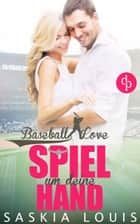 Baseball Love Novelle - Spiel um deine Hand (Chick-Lit, Liebe, Sports-Romance) ebook by Saskia Louis