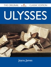 Ulysses - The Original Classic Edition ebook by James Joyce