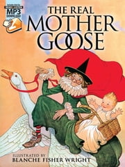 Real Mother Goose - with MP3 Downloads ebook by Blanche Fisher Wright
