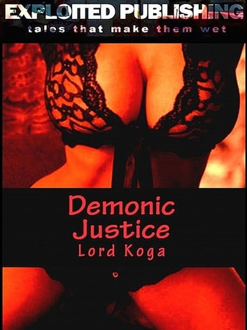Demonic Justice ebook by Lord Koga