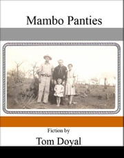 Mambo Panties & Other Stories ebook by Tom Doyal