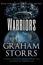 Warriors - Book 3 of the Canta Libre Trilogy ebook by Graham Storrs