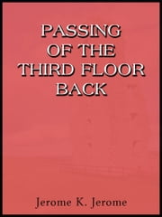 Passing Of The Third Floor Back ebook by Jerome K. Jerome