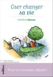 Oser changer sa vie ebook by Christine Marsan