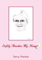Softly Awakes My Heart ebook by Terry Parker
