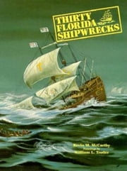 Thirty Florida Shipwrecks ebook by Kevin M McCarthy, William L Trotter