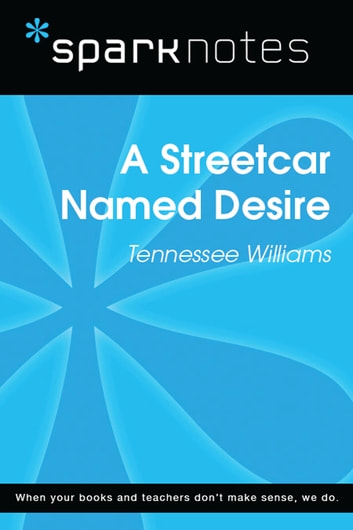 A Streetcar Named Desire (SparkNotes Literature Guide) ebook by SparkNotes