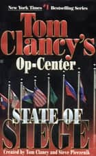 State of Siege - Op-Center 06 ebook by Tom Clancy, Steve Pieczenik, Jeff Rovin