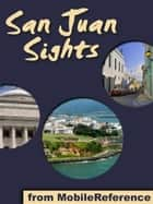San Juan Sights: a travel guide to the top 30 attractions in San Juan, Puerto Rico (Mobi Sights) ebook by MobileReference