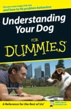 Understanding Your Dog For Dummies ebook by Sarah Hodgson,Stanley Coren