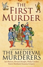 The First Murder ebook by The Medieval Murderers