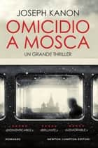 Omicidio a Mosca eBook by Joseph Kanon