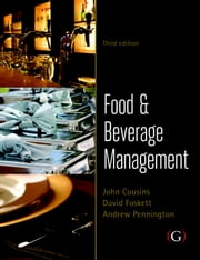 Food and Beverage Management: For the hospitality, tourism and event industries ebook by John Cousins,David Foskett,Andrew Pennington